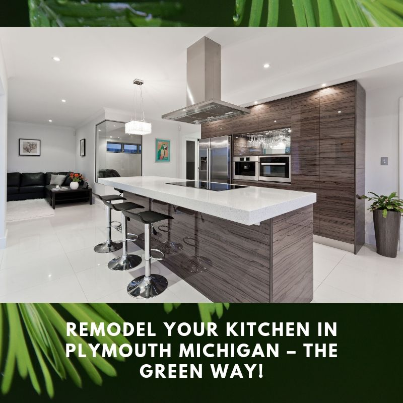 The Easiest Way To Renovate Your Kitchen: Remodel Your Kitchen In Plymouth Michigan